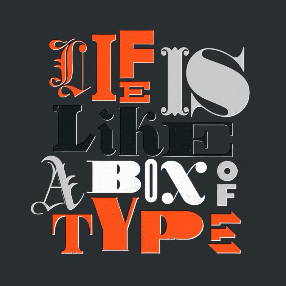 La vida es como una caja de tipo